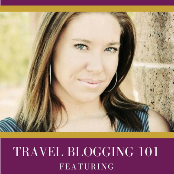 Travel Tuesdays: Travel Blogging 101
